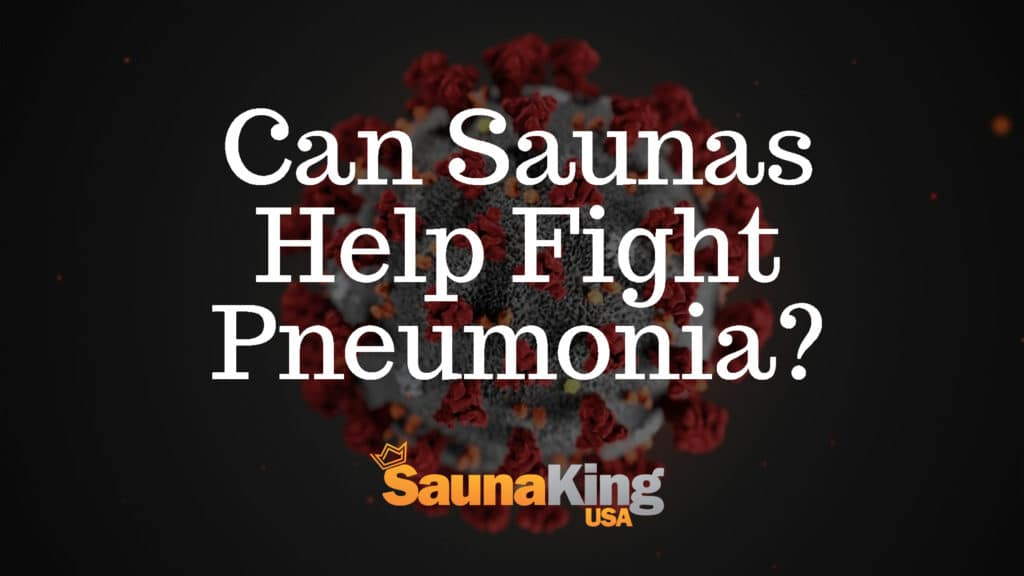 Can your sauna help fight pneumonia?